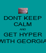 DONT KEEP CALM AND GET HYPER WITH GEORGIA - Personalised Poster A4 size