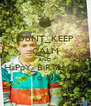 DoNT_KEEP CALM AND HaPpY_BiRTH DaY To ME - Personalised Poster A4 size