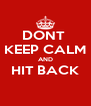 DONT  KEEP CALM AND HIT BACK  - Personalised Poster A4 size