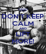DON'T KEEP CALM AND LIFT MORE! - Personalised Poster A4 size
