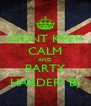 DONT KEEP CALM AND PARTY HARDER! B) - Personalised Poster A4 size