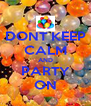 DONT KEEP CALM AND PARTY ON - Personalised Poster A4 size