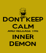 DONT KEEP CALM AND RELEASE THE INNER DEMON - Personalised Poster A4 size