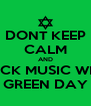 DONT KEEP CALM AND ROCK MUSIC WITH GREEN DAY - Personalised Poster A4 size