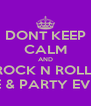 DONT KEEP CALM AND ROCK N ROLL  ALL NITE & PARTY EVERYDAY - Personalised Poster A4 size