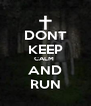 DONT KEEP CALM  AND RUN - Personalised Poster A4 size