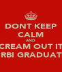 DONT KEEP CALM AND SCREAM OUT ITS EL'3RBI GRADUATION - Personalised Poster A4 size
