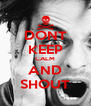 DONT KEEP CALM AND SHOUT - Personalised Poster A4 size
