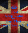 Dont Keep Calm And  Slap That  Guy in my Case a Girl Hard - Personalised Poster A4 size