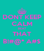 DONT KEEP CALM BEAT THAT B!#@* A#$ - Personalised Poster A4 size