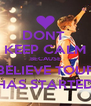 DONT  KEEP CALM BECAUSE BELIEVE TOUR HAS STARTED - Personalised Poster A4 size