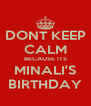 DONT KEEP CALM BECAUSE ITS MINALI'S BIRTHDAY - Personalised Poster A4 size