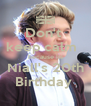 Don't  keep calm   because its Niall's 20th Birthday  - Personalised Poster A4 size