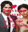 Don't keep CALM Because Tatia Is Winner  Love Delena - Personalised Poster A4 size