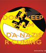 DONT KEEP CALM BECOZ  DA NAZIS R CUMING - Personalised Poster A4 size