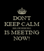 DON'T KEEP CALM BILDERBERG IS MEETING NOW! - Personalised Poster A4 size