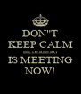 "DON""T KEEP CALM BILDERBERG IS MEETING NOW! - Personalised Poster A4 size"