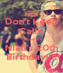 Don't Keep Calm Cause It's Niall's 20th Birthday!!!! - Personalised Poster A4 size