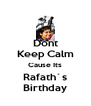 Dont Keep Calm Cause Its Rafath`s Birthday - Personalised Poster A4 size