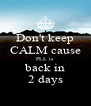 Don't keep CALM cause PLL is back in 2 days - Personalised Poster A4 size
