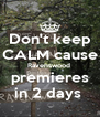 Don't keep CALM cause Ravenswood  premieres in 2 days  - Personalised Poster A4 size