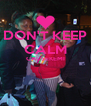 DON'T KEEP CALM CAUSEKEMI   - Personalised Poster A4 size