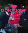DON'T KEEP CALM CAUSEKEMI'   - Personalised Poster A4 size