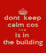 dont  keep calm cos r.v.p  is in  the building - Personalised Poster A4 size