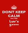 DONT KEEP CALM coz Inas Luv's S**** - Personalised Poster A4 size