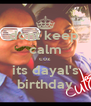 dont keep  calm coz its dayal's birthday - Personalised Poster A4 size