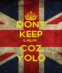 DONT KEEP CALM  COZ YOLO - Personalised Poster A4 size