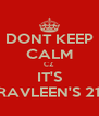 DONT KEEP CALM CZ IT'S RAVLEEN'S 21 - Personalised Poster A4 size