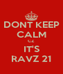 DONT KEEP CALM CZ IT'S RAVZ 21 - Personalised Poster A4 size