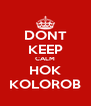 DONT KEEP CALM HOK KOLOROB - Personalised Poster A4 size