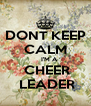 DONT KEEP CALM     I'M A  CHEER  LEADER - Personalised Poster A4 size