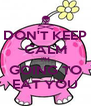 DON'T KEEP CALM I'M GOING TO EAT YOU - Personalised Poster A4 size