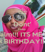 ♡♡♡  Dont' Keep  Calm!!! ITS ME !!!  13TH BIRTHDAY!!! ♡♡♡  - Personalised Poster A4 size