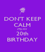 DON'T KEEP CALM ITS MY 20th BIRTHDAY - Personalised Poster A4 size