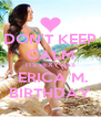 DON'T KEEP CALM  ITS SEXY ASS   ERICA M. BIRTHDAY - Personalised Poster A4 size