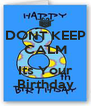 DONT KEEP CALM  Its Your Birthday - Personalised Poster A4 size