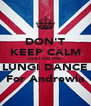 DON'T KEEP CALM JUST DO THE LUNGI DANCE For Andrewla - Personalised Poster A4 size