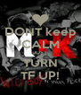DONT keep CALM JUST TURN TF UP! - Personalised Poster A4 size