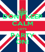 DONT KEEP CALM LET'S PARTY ON! - Personalised Poster A4 size
