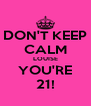 DON'T KEEP CALM LOUISE YOU'RE 21! - Personalised Poster A4 size