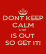 DONT KEEP CALM ORA  IS OUT SO GET IT! - Personalised Poster A4 size