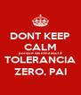 DONT KEEP CALM porque cas mina aqui é TOLERANCIA ZERO, PAI - Personalised Poster A4 size