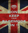 DONT KEEP CALM RAGEMODE ON !! - Personalised Poster A4 size