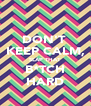 DON'T  KEEP CALM, SLAP THAT B*TCH HARD - Personalised Poster A4 size