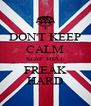 DON'T KEEP CALM SLAP THAT FREAK HARD - Personalised Poster A4 size