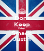 Dont Keep Calm  Smack Justin - Personalised Poster A4 size